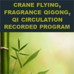 Spring Special! Crane Flying, Fragrance Qigong, and Qi Circulation Recorded Program