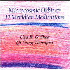 The Microcosmic Orbit and 12 Meridian Meditations CD