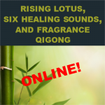 Rising Lotus, Six Healing Sounds, and Beginners Fragrance Qigong