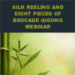 Silk Reeling and Eight Pieces of Brocade Qigong Webinar